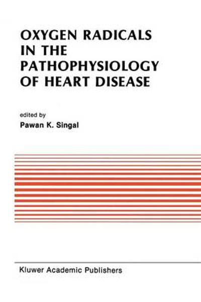 Oxygen Radicals in the Pathophysiology of Heart Disease - Pawan K. Singal