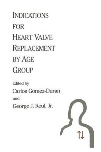 Indications for Heart Valve Replacement by Age Group - Carlos Gomez-Duran