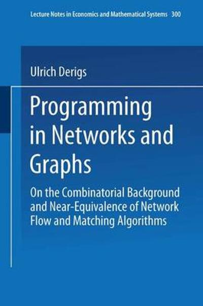 Programming in Networks and Graphs - Ulrich Derigs