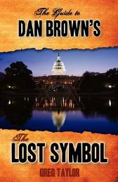 The Guide to Dan Brown's the Lost Symbol - Greg Taylor