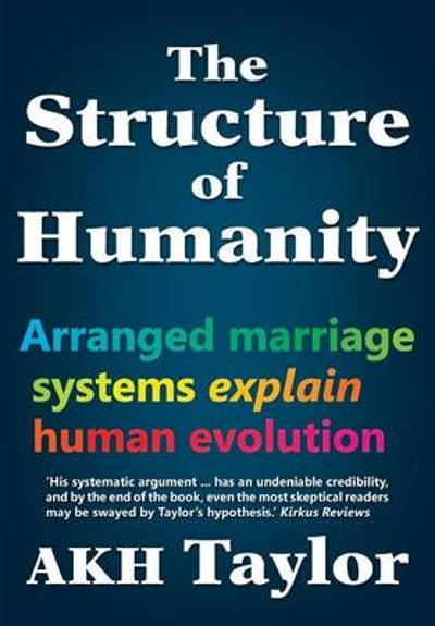 The Structure of Humanity - A. K.H. Taylor
