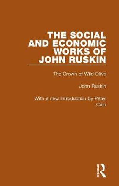 The Social and Economic Works of John Ruskin -