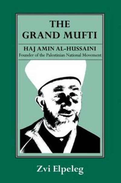 The Grand Mufti - Zvi Elpeleg