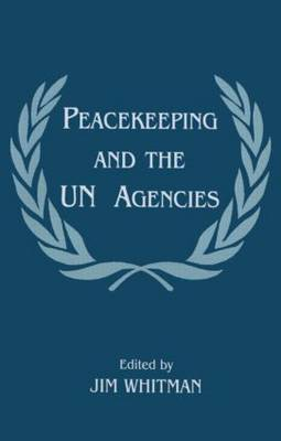 Peacekeeping and the U.N. Agencies - Jim Whitman