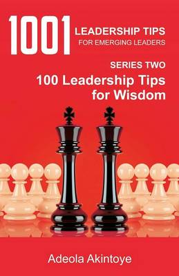 1001 Leadership Tips for Emerging Leaders Series Two - Adeola Akintoye