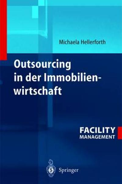 Outsourcing in Der Immobilienwirtschaft - Michaela Hellerforth