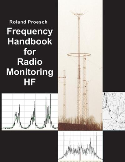Frequency Handbook for Radio Monitoring HF - Roland Proesch