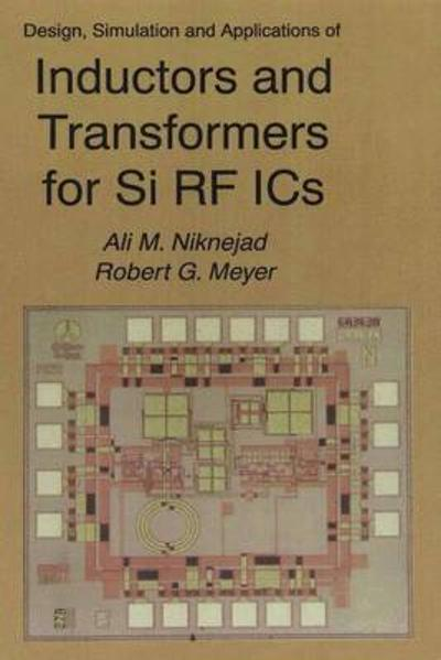 Design, Simulation and Applications of Inductors and Transformers for Si RF ICs - Ali M. Niknejad