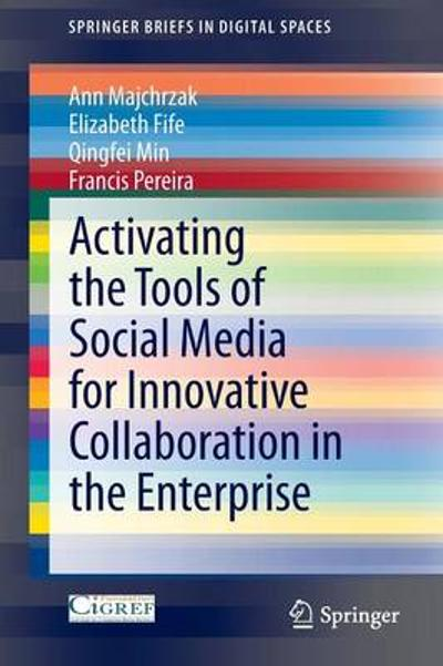 Activating the Tools of Social Media for Innovative Collaboration in the Enterprise - Ann Majchrzak