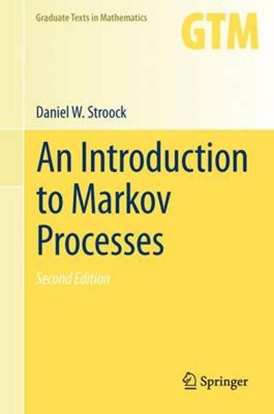 An Introduction to Markov Processes - Daniel W. Stroock