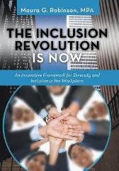 The Inclusion Revolution Is Now - Maura G Robinson Mpa