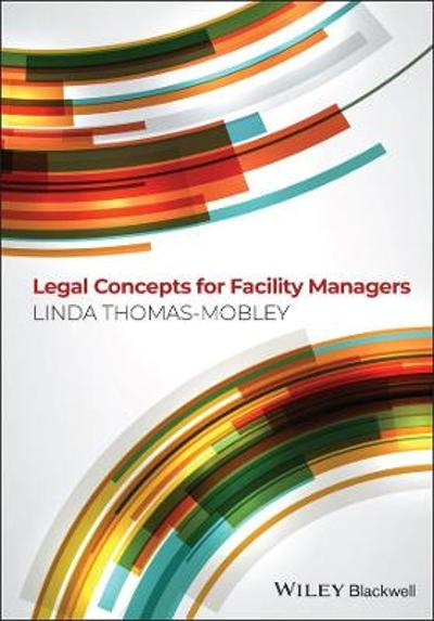 Legal Concepts for Facility Managers - Linda Thomas-Mobley