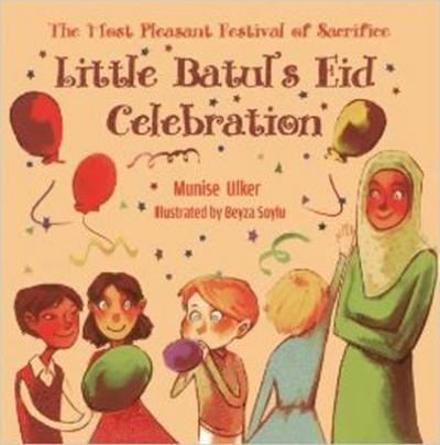 Little Batul's Eid Celebration - Munise Ulker