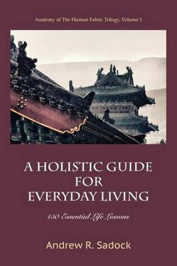 A Holistic Guide for Everyday Living -        Andrew R Sadock