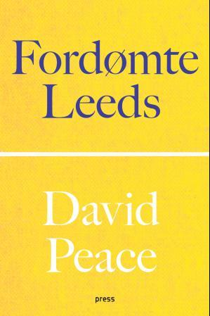 Fordømte Leeds - David Peace