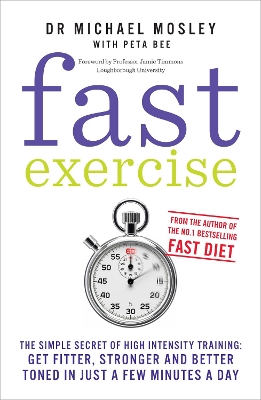 Fast Exercise - Michael Mosley Peta Bee