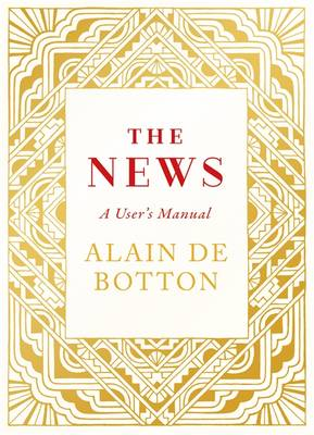 The News: A User's Manual - Alain de Botton