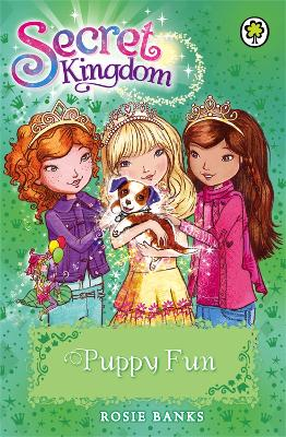 Secret Kingdom: Puppy Fun - Rosie Banks