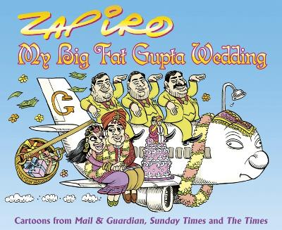 My big fat Gupta wedding - Zapiro