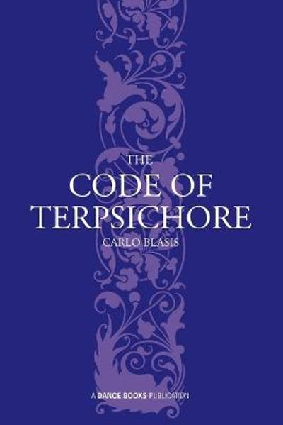 The Code of Terpsichore - Carlo Blasis