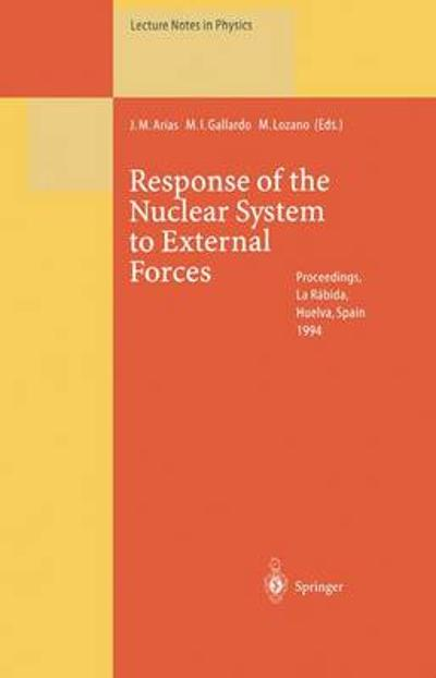 Response of the Nuclear System to External Forces - Jose M. Arias
