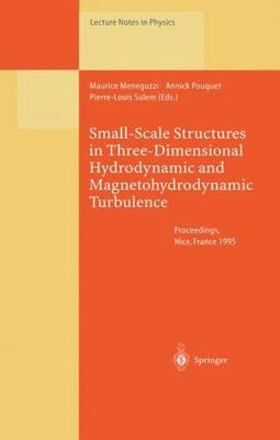 Small-Scale Structures in Three-Dimensional Hydrodynamic and Magnetohydrodynamic Turbulence - Maurice Meneguzzi