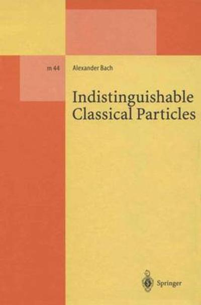 Indistinguishable Classical Particles - Alexander Bach