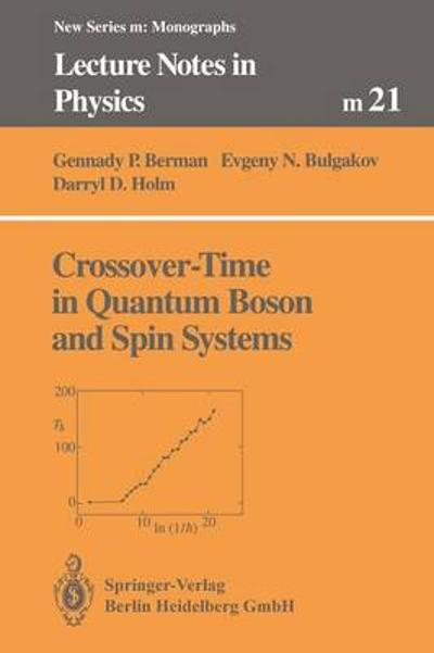 Crossover-Time in Quantum Boson and Spin Systems - Gennady P. Berman