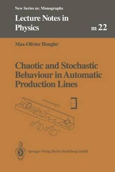 Chaotic and Stochastic Behaviour in Automatic Production Lines - Max-Olivier Hongler