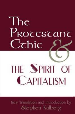 The Protestant Ethic and the Spirit of Capitalism - Max Weber