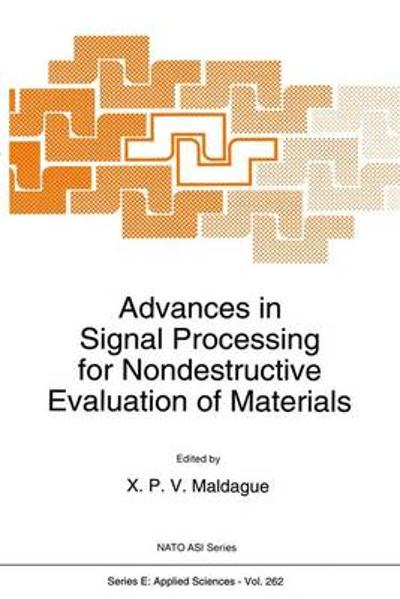 Advances in Signal Processing for Nondestructive Evaluation of Materials - Xavier P. V. Maldague