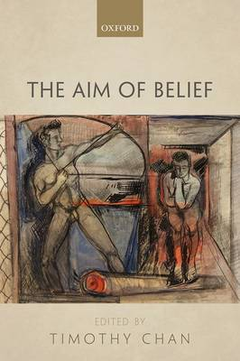 The Aim of Belief - Timothy Chan
