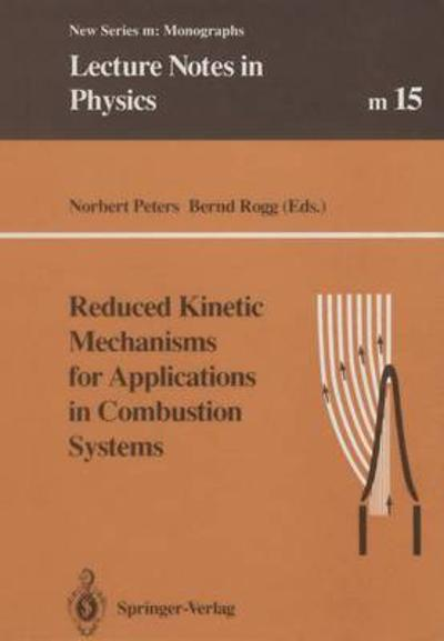 Reduced Kinetic Mechanisms for Applications in Combustion Systems - Norbert Peters