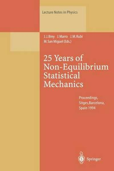 25 Years of Non-Equilibrium Statistical Mechanics - J.J. Brey