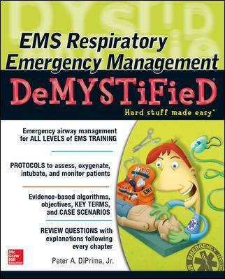 EMS Respiratory Emergency Management DeMYSTiFieD - Peter A. DiPrima
