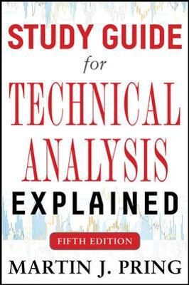Study Guide for Technical Analysis Explained Fifth Edition - Martin J. Pring