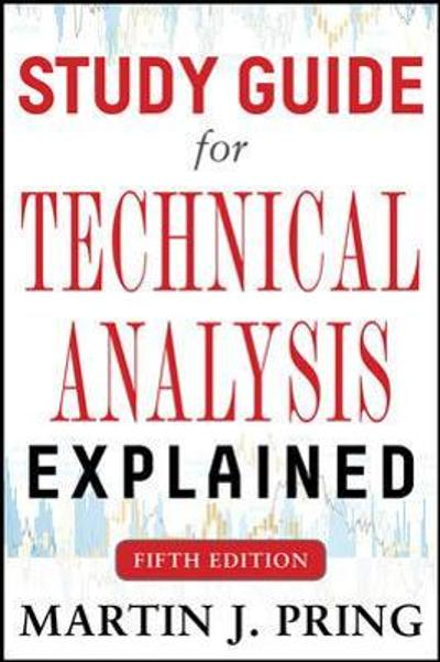 Study Guide for Technical Analysis Explained Fifth Edition - Martin Pring