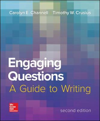 Engaging Questions: A Guide to Writing 2e - Carolyn E. Channell