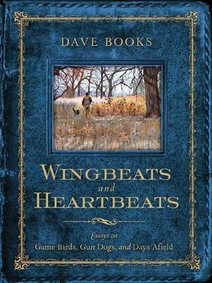 Wingbeats and Heartbeats - Dave Books