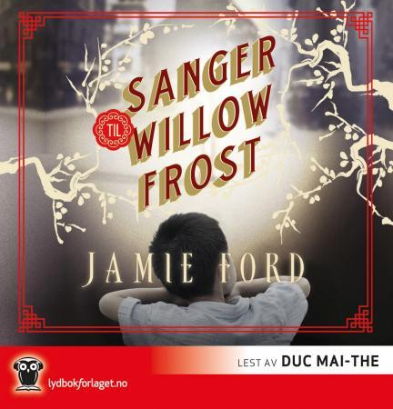 Sanger til Willow Frost - Jamie Ford