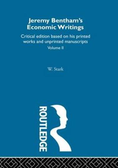 Jeremy Bentham's Economic Writings - Werner Stark