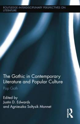 The Gothic in Contemporary Literature and Popular Culture - Justin D. Edwards
