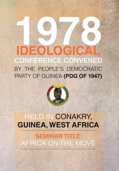 1978 Ideological Conference Convened by the People's Democratic Party of Guinea (Pdg) Held in Conakry, Guinea, West Africa - Julius G McAllister