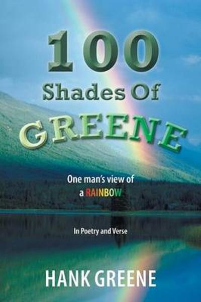 100 Shades Of Greene - Hank Greene