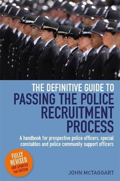 The Definitive Guide To Passing The Police Recruitment Process 2nd Edition - John McTaggart