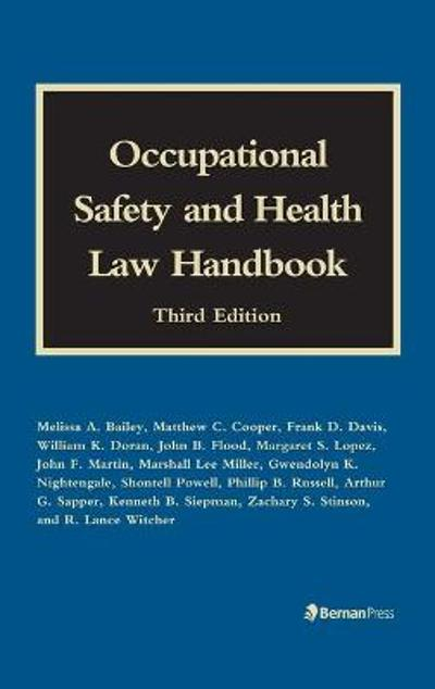 Occupational Safety and Health Law Handbook - Melissa A. Bailey