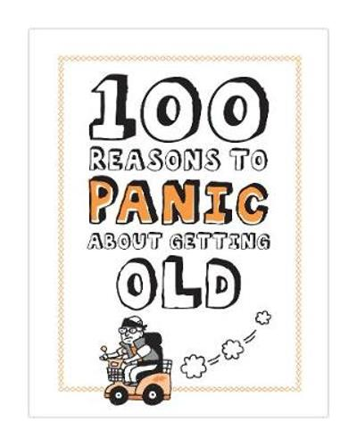 100 Reasons to Panic about Getting Old - Knock Knock