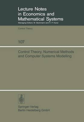 Control Theory, Numerical Methods and Computer Systems Modelling - Alain Bensoussan