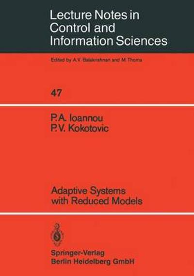 Adaptive Systems with Reduced Models - Petros A. Ioannou