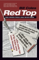 Red Top: Being a Reporter, Ethically, Legally and with Panache -
